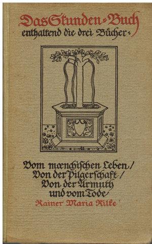 Das Stunden-Buch enthaltend die drei Bücher: Vom menschlichen Leben / Von der ...