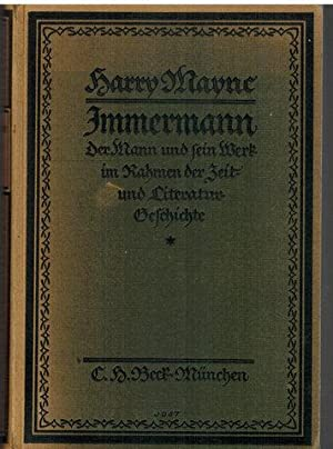 Immermann. Der Mann und sein Werk im Rahmen der Zeit- und Literaturgeschichte.: Maync, Harry: