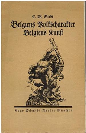 Belgiens Volkscharakter - Begliens Kunst.: Bredt, E. W.: