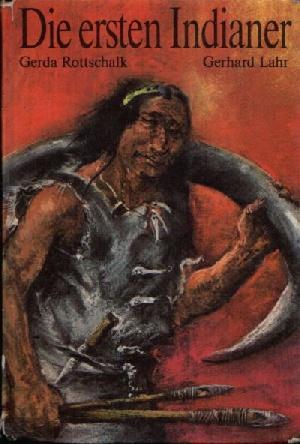 Die ersten Indianer: Rottschalk, Gerda und