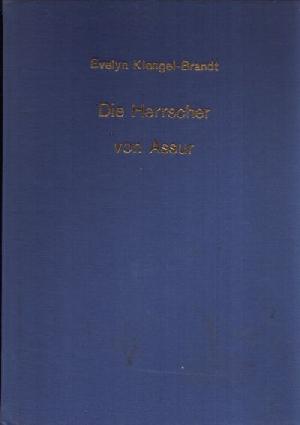9783358004791 - Klengel-Brandt, Evelyn: Die Herrscher von Assur Ein wiederentdecktes Reich im Alten Orient - Buch