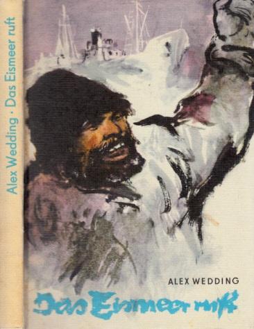 Das Eismeer ruft Illustrationen von Kurt Zimmermann: Wedding, Alex;