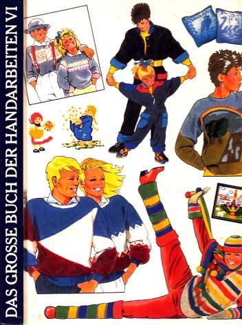 Das Große Buch Der Handarbeiten Band Iv Mit über 300 Vorschlägen