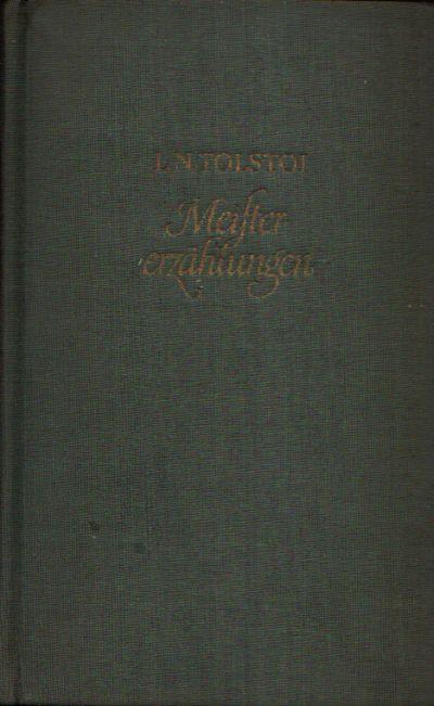 Meistererzählungen: Tolstoi, L. N.: