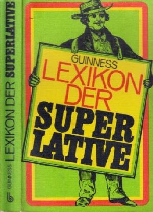 Guinness Lexikon der Superlative - Einmalige Rekorde,: Menzel-Tettenborn, Helga und