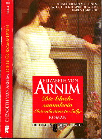 Die Glücksammlerin Aus dem Englischen übersetzt von Andrea C. Busch - von Arnim, Elizabeth;