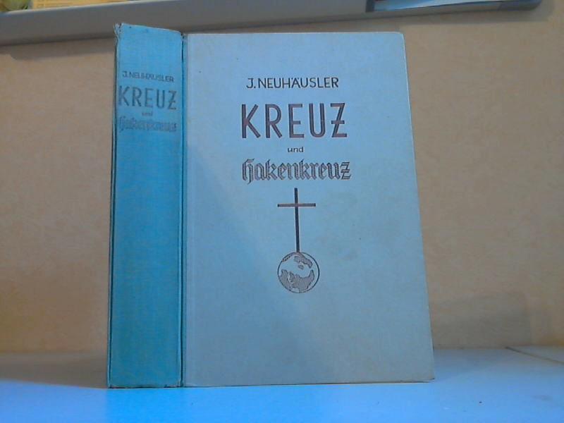 Kreuz und Hakenkreuz erster und zweiter Teil: Neuhäusler, Johann;