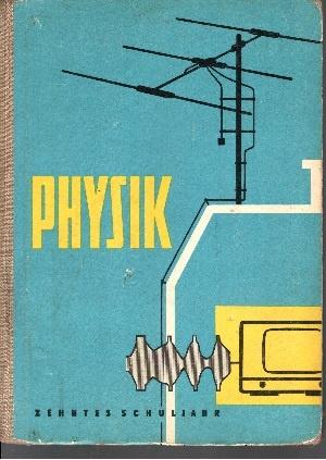 Physik Ein Lehrbuch für das 10. Schuljahr: Grabow, Rolf und