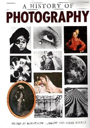 A History of Photography Social and Cultural: Lemagny, Jean-Claude and