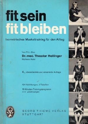 Fit sein, fit bleiben - Isometrisches Muskeltraining: Hettinger, Theodor;