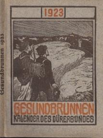 Gesundbrunnen 1923 - Kalender des Dürerbundes: Autorengruppe;