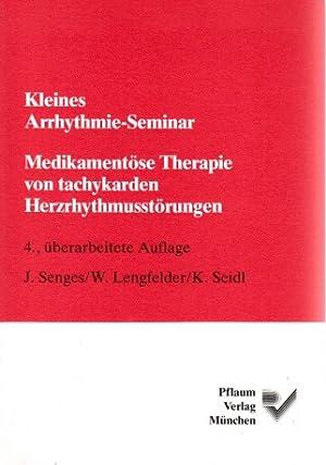 Kleines Arrhythmie-Seminar - Medikamentöse Therapie von tachykarden: Senges, J., W.