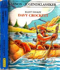 Davy Crockett nacherzählt von Beate Wellmann: Dooley, Elliot;