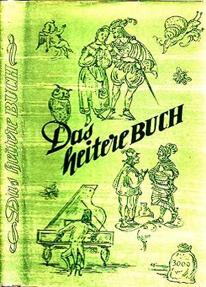 Das heitere Buch - Scherz, Humor, Satire: Glander, Hermann;