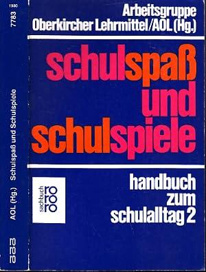 Schulspaß und Schulspiele - Handbuch zum Schulalltag 2: Baer, Ulrich, Klaus Hoyer und Frohmut...