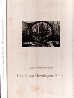 Irmela von Hoyningen-Huene - Musik sprengt die: Osterwold, Tilman;