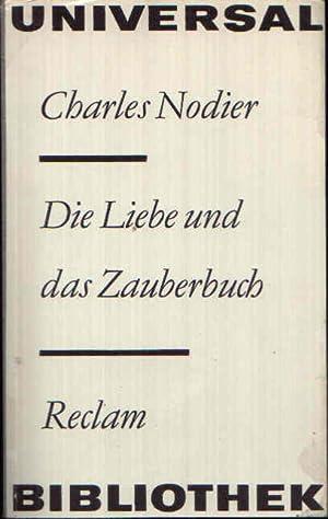 Die Liebe und das Zauberbuch Erzählungen: Nodier, Charles:
