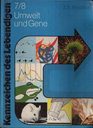 Kennzeichen des Lebendigen 7/8 Umwelt und Gene: Kattmann, Ulrich, Wolfgang