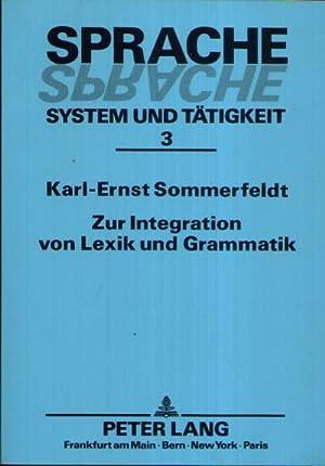 Zur Integration von Lexik und Grammatik Sprache, System und Tätigkeit Band 3 - Probleme einer ...