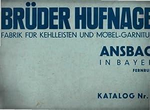 Brüder Hufnagel - Fabrik für Kehlleisten und: Autorengruppe;