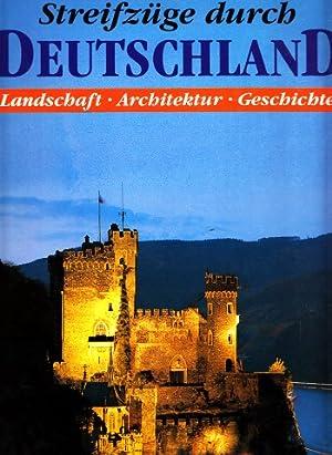 Streifzüge durch Deutschland - Landschaft, Architektur, Geschichte: Otzen, Hans;