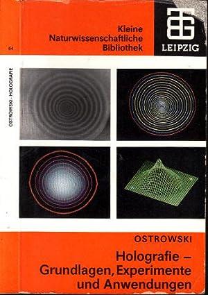 Holografie - Grundlagen, Experimente und Anwendungen Mit: Ostrowski, Ju.I. und