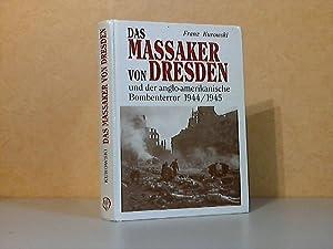 Das Massaker von Dresden und der anglo-amerikanische: Kurowski, Franz;