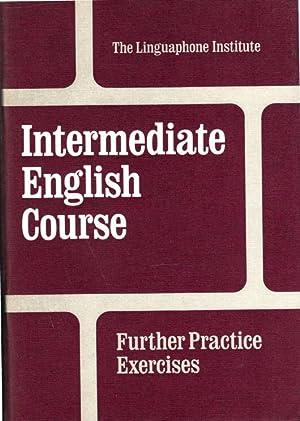 Intermediate English Course - Further Practice Exercises: Autorengruppe;