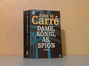 Dame, König, As, Spion: Le Carré, John;