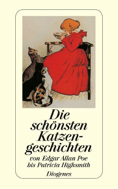 Die schönsten Katzengeschichten: Von Edgar Allan Poe bis Patricia Highsmith. Mit Illustrationen von Picasso bis Edward Gorey - n/a