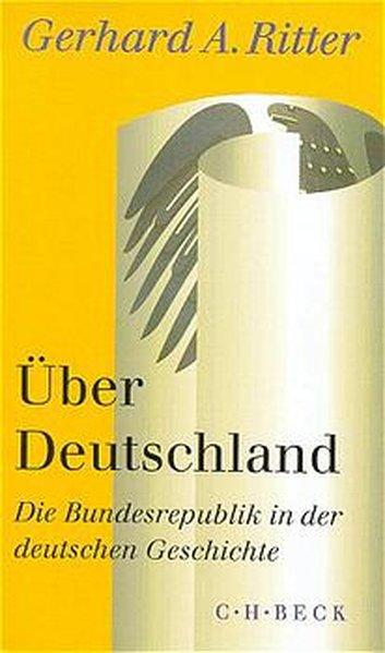 Über Deutschland: Die Bundesrepublik in der deutschen: A. Ritter, Gerhard: