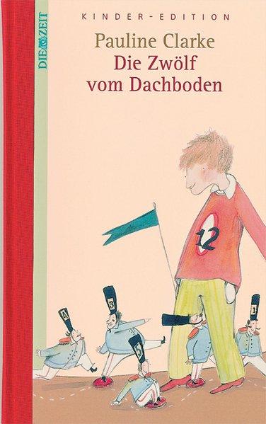 Die Zwölf vom Dachboden. DIE ZEIT Kinder-Edition. Band 15 - Clarke, Pauline