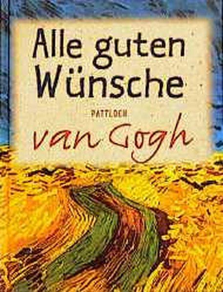 Alle guten Wünsche, van Gogh: van Gogh, Vincent:
