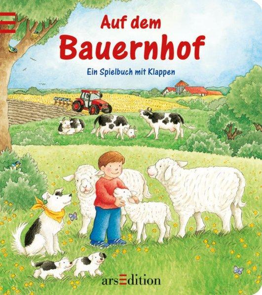 Auf dem Bauernhof: Ein Spielbuch mit Klappen
