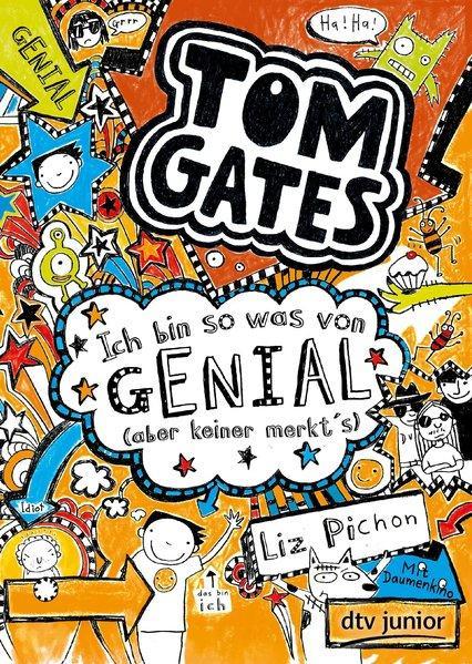Tom Gates, Bd. 4: Ich bin so was von genial (aber keiner merkt's): Ein Comic-Roman