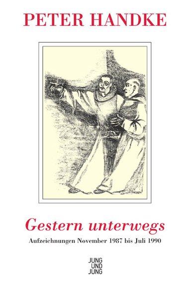 Gestern unterwegs: Aufzeichnungen November 1987 bis Juli: Handke, Peter: