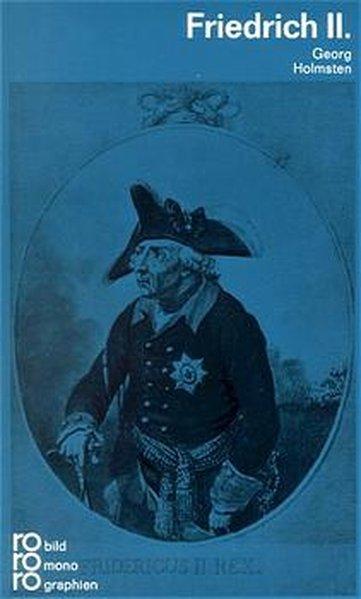 Friedrich II. (monographien, Band 50159) - Holmsten, Georg