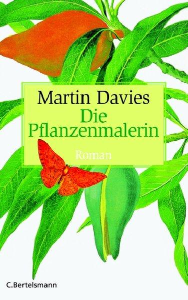 Die Pflanzenmalerin: Roman: Davies, Martin: