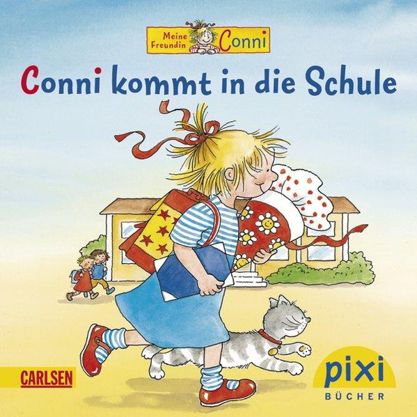 Conni kommt in die Schule Pixi Nr.: Wenzel-Bürger Liane Schneider,