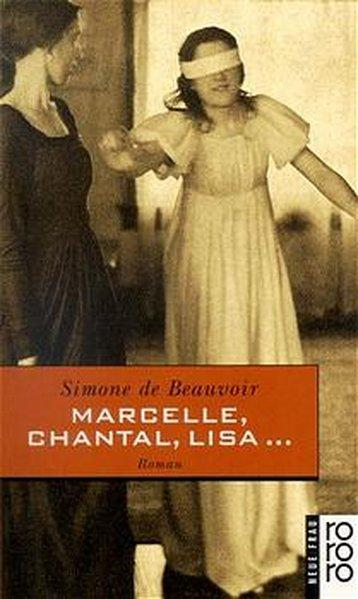 Marcelle, Chantal, Lisa . . .: de Beauvoir, Simone: