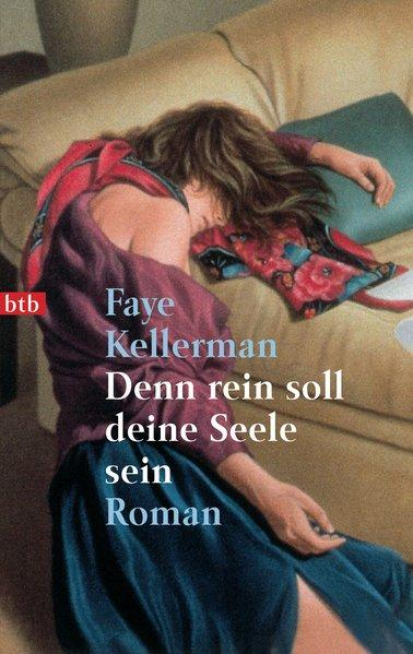 Denn rein soll deine Seele sein: Roman (Ein Decker/Lazarus-Krimi, Band 1) - Kellerman, Faye
