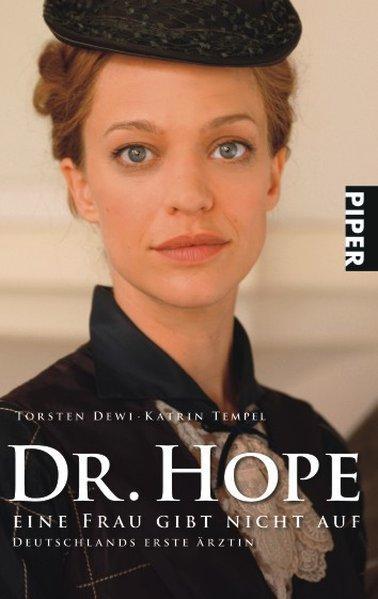Dr. Hope ? Eine Frau gibt nicht auf: Deutschlands erste Ärztin - Dewi, Torsten und Katrin Tempel