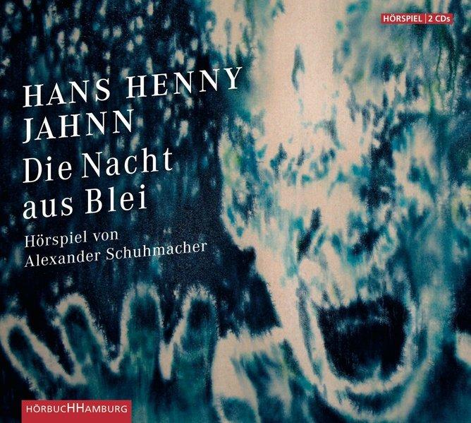 Die Nacht aus Blei: 2 CDs: Henny Jahnn, Hans: