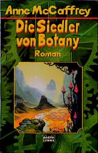 Der Catteni-Zyklus: Bd. 2: Die Siedler von Botany (Science Fiction. Bastei Lübbe Taschenbücher) - McCaffrey, Anne