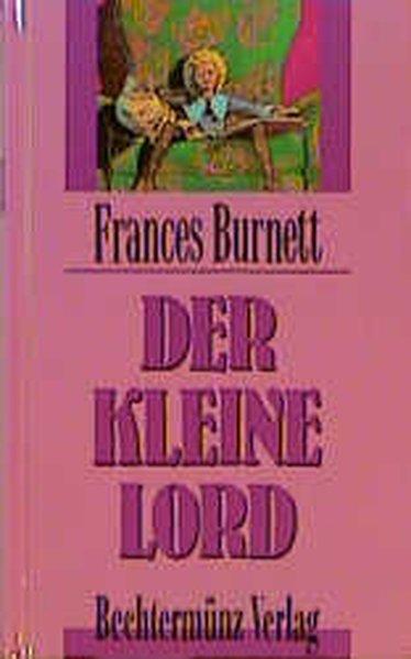 Der kleine Lord: Burnett, Frances: