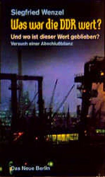 Was war die DDR wert?: Wenzel, Siegfried: