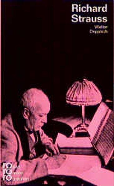Richard Strauss in Selbstzeugnissen und Bilddokumenten - Walter, Deppisch,