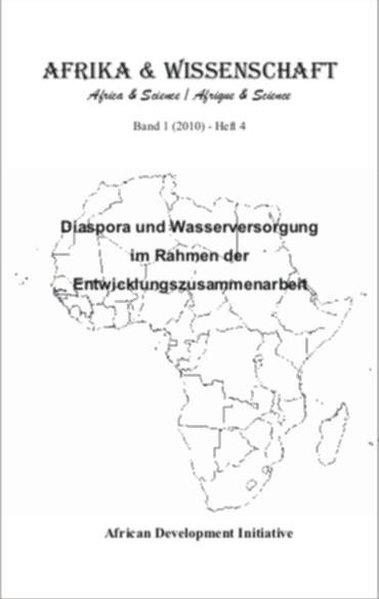 Afrika und Wissenschaft: Diaspora und Wasserversorgung im Rahmen der Entwicklungszusammenarbeit - Development Initiative, African