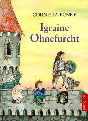 Igraine Ohnefurcht: Funke, Cornelia: