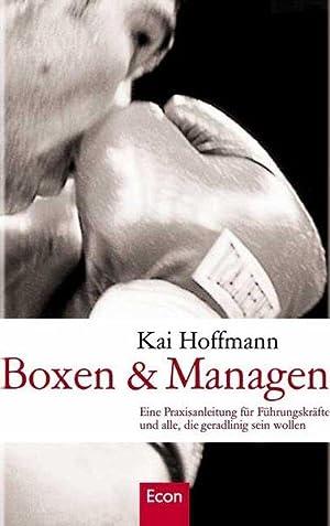 Boxen & Managen: Eine Praxisanleitung für Führungskräfte: Hoffmann, Kai: